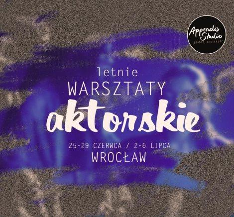 LETNIE WARSZTATY AKTORSKIE 2018